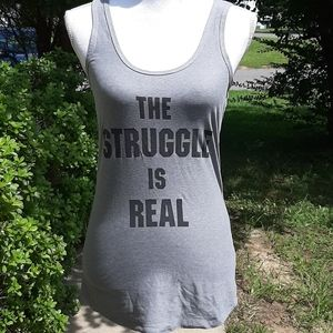 """""""The Struggle is Real"""" Gray Tank Top"""